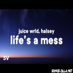 Life s A Mess Song Download