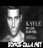 Kayle My Love Is On Fire Song Download