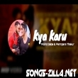 Kya Karu Mp3 Song Download