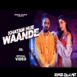 KHATAM HUE WAANDE MP3 SONG