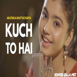 Kuch To Hai Song Download Mp3