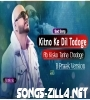 Kitno Ke Dil Todoge Song Download Mp3